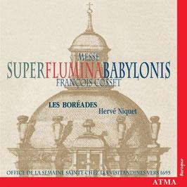 François Cosset: Messe Super Flumina Babylonis (Atma)