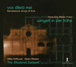 Vox dilecti mei, Renaissance songs of love (Pan Classics)
