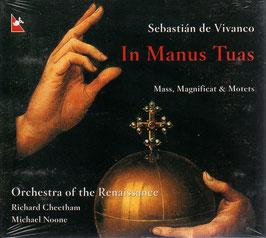 Sebastián de Vivanco: In Manus Tuas, Mass, Magnificats & Motets (Glossa)