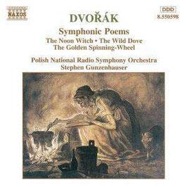 Antonín Dvorák: Symphonic Poems The Noon Witch, The Wild Dove, The Golden Spinning-Wheel (Naxos)