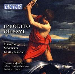 Ippolito Ghezzi: Oratori, Mottetti, Lamentazioni (4CD, Tactus)
