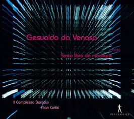 Carlo Gesualdo: Sesto Libro de Madrigali (Pan Classics)