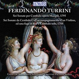 Ferdinando Turrini: Sei Sonate per Cembalo opera Mangili 1795, Sei Sonate da Cembalo Coll'accompagnamento d'un Violino, ed una fuga in fina a Cembalo solo 1784 (2CD, Tactus)