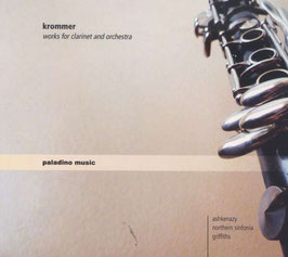 Franz Krommer: Works for clarinet and orchestra (Paladino Music)
