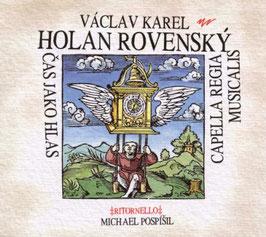 Václav Karel Holan Rovensky: Capella Regia Musicalis (Arta)