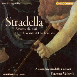 Alessandro Stradella: Amanti, olà, olà!, Chi resiste al Dio bendato (Chandos)