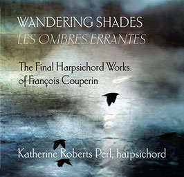 François Couperin: Wandering Shades, Les Ombres Errantes (Music & Arts)
