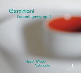 Francesco Geminiani: Concerti Grossi op. II (Pan Classics)