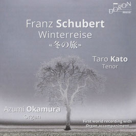 Franz Schubert: Winterreise, First world recording with Organ accompaniment (Doron)