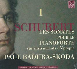 Franz Schubert: Les Sonates pour le Pianoforte sur instruments d'époque I (3CD, Arcana)