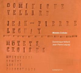 Jean-Pierre Leguay: Motets Croisés (Glossa)