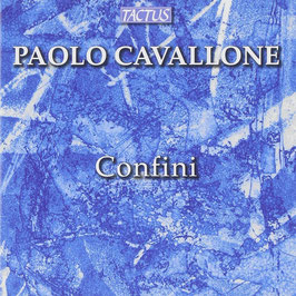 Paolo Cavallone: Confini (CD, Bonus-CD, Tactus)