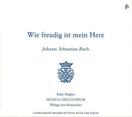 Johann Sebastian Bach: Wie freudig ist mein Herz (Fra Bernardo)