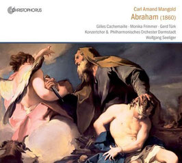 Carl Amand Mangold: Abraham (1860) (2CD, Christophorus)