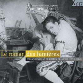 Le Roman des Lumières, Chansons dans le roman français 1750-1800 (K617)