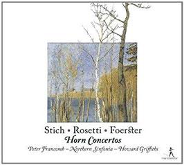 Horn Concertos: Jan Vaclav Stich, Antonio Francesco Rosetti, Christoph Foerster (Pan Classics)