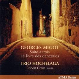 Georges Migot: Suite à trois, Le livre des danceries (Atma)