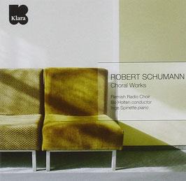 Robert Schumann: Choral Works (Klara, Etcetera)