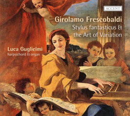 Girolamo Frescobaldi: Stylus fantasticus & the Art of Variation (Accent)