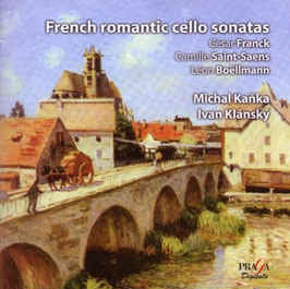 French Romantic Cello Sonatas: Franck, Saint-Saëns, Boëllmann (SACD, Praga)