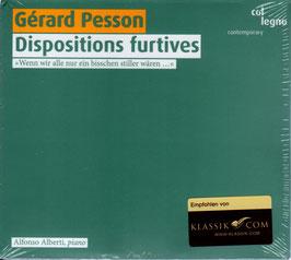 Gérard Pesson: Dispositions furtives, Wenn wir alle nur ein bisschen stiller wären... (Col Legno)