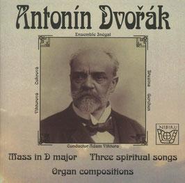 Antonín Dvorák: Mass in D major, Three spiritual songs, Organ compositions (Nibiru)