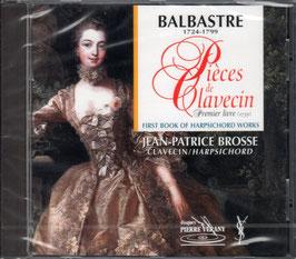 Claude-Bénigne Balbastre: Pièces de clavecin, premier livre (Pierre Verany)