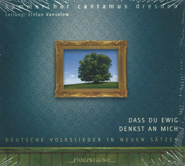 Dass du Ewig denkst an Mich, Deutsche Volkslieder in neuen Sätzen (Querstand)