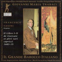 Giovanni Maria Trabaci: Il Libro I-II de ricercare et altri vari caprici 1603-1615 (2CD, Mondo Musica)