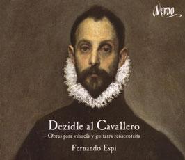 Dezidle al Cavallero, Obras para vihuela y guitarra renasentista (Verso)