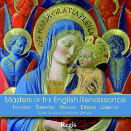 Masters of the English Renaissance: Taverner, Sheppard, Weelkes, Dering, Gibbons