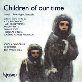 Children of our time: Tippet's Five Negro Spirituals and new choral works (Hyperion)
