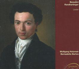 Benedict Randhartiger: Lieder (Gramola)