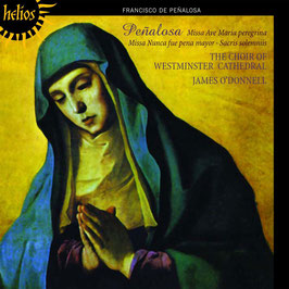 Francisco de Peñalosa: Missa Ave Maria peregrina, Missa Nunca fue pena mayor, Sacris solemniis (Hyperion Helios)