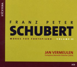 Franz Schubert: Works for Fortepiano, Volume 3 (2CD, Etcetera)
