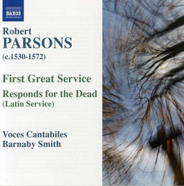 Robert Parsons: First Great Service, Responds for the Dead (Latin Service) (Naxos)