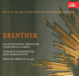 Jan Josef Ignác Brentner: Concertos & Arias (Supraphon)