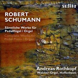 Robert Schumann: Sämtliche Werke für Pedalflügel / Orgel (SACD, Audite)