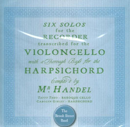 Georg Friedrich Händel: Six Solos for the Recorder transcribed for the Violoncello with a Thorough Bass for the Harpsichord (Avie)
