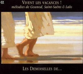 Charles Gounod, Édouard Lalo, Camille Saint-Saëns: Vivent les vacances! (Alpha)