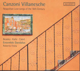 Canzoni Villanesche: Neapolitan Love Songs of the 16th Century (2CD, Accent)
