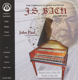 Johann Sebastian Bach: The Complete Clavier Suites, Volume Five (Lyrichord)