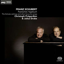 Franz Schubert: Poetisches Tagebuch, The Schulze settings and other favourite songs (SACD, Challenge Classics)