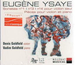 Eugène Ysaÿe: Sonates no. 1, no. 3, no. 4 pour violon seul, Pièces pour violon et piano (ZigZag)