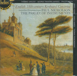 English 18-th century Keyboard Concertos: Handel, Roseingrave, Chilcot, Nares, Hayes, Hook (Hyperion Helios)