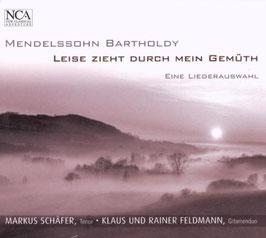 Felix Mendelssohn-Bartholdy: Leise zieht durch mein Gemüth, Eine Liederauswahl (NCA Classical)
