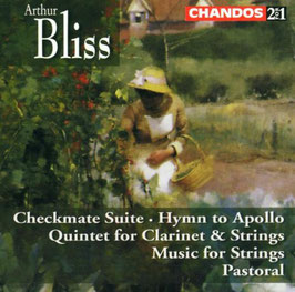 Arthur Bliss: Checkmate Suite, Hymn to Apollo, Quintet for Clarinet & Strings, Music for Strings, Pastoral (2CD, Chandos)