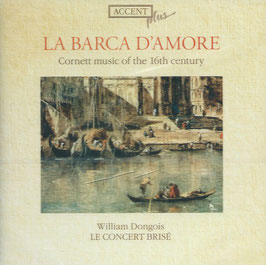 La Barca d´Amore, Cornett music of the 16th century (Accent)