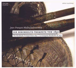Die Birckholtz-Trompete von 1650 (Raumklang)