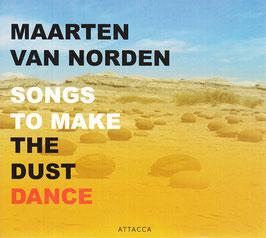 Maarten van Norden: Songs to make the Dust dance (Attacca)